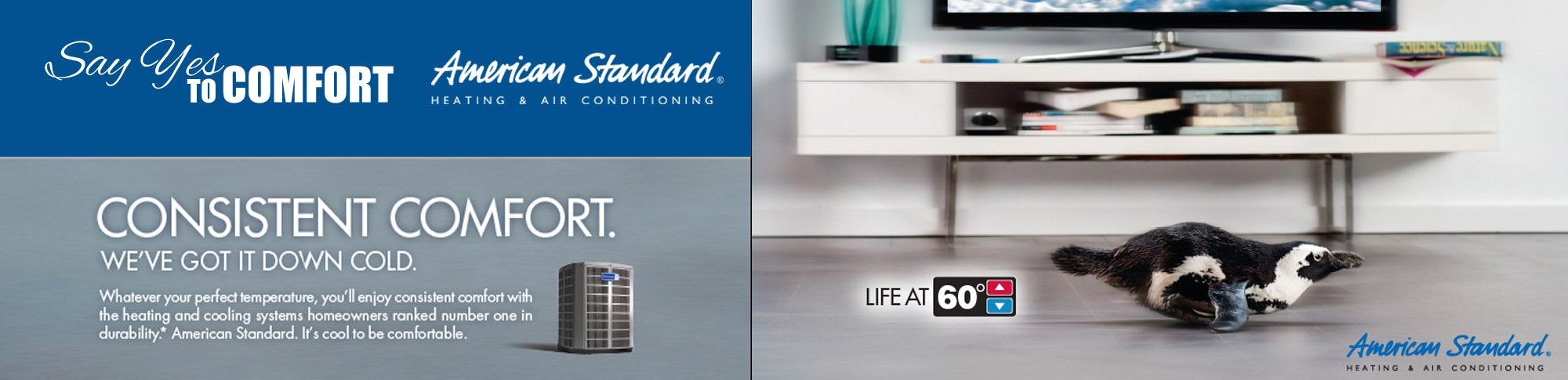 Get consistent comfort with American Standard AC products.